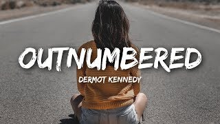Dermot Kennedy - Outnumbered (Lyrics)
