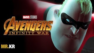 The Incredibles - (Avengers: Infinity War Style)