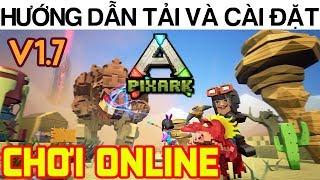 Hướng dẫn Tải Game PixARK để chơi Online với bạn bè (v1.7)