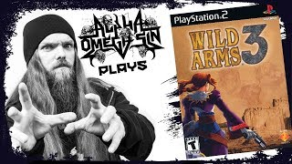 Wild Arms 3 on PS2 Livestream! Wild West RPG Goodness - AlphaOmegaSin