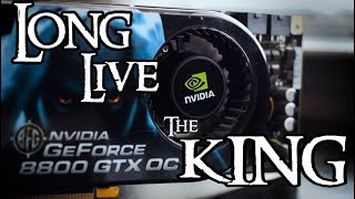 GeForce 8800 GTX - Long Live the King - Tested in 2017