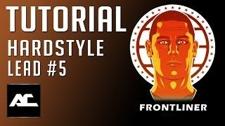 Hardstyle Lead Tutorial Like Frontliner (FL Studio) (Arey Creator