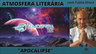 """""""APOCALIPSE"""" (Atmosfera Literária)"""