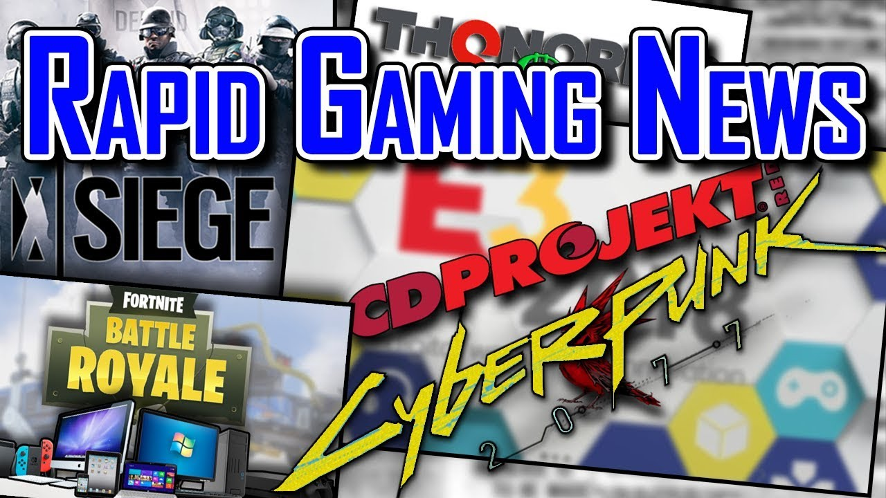 Rapid Gaming News: Cyberpunk 2077 on E3?, Fortnite no cross platform with PS4?, THQ Nordic buys Kosh Media and more...