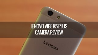 Lenovo Vibe K5 Plus Camera Review