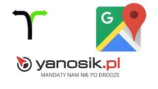 Świetna nawigacja - Google Maps + Yanosik