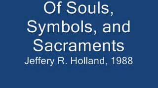 Of Souls Symbols and Sacraments