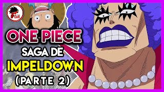 One Piece: Hablemos de la SAGA de IMPEL DOWN (Parte 2)