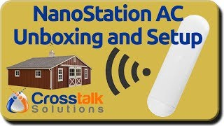 NanoStation AC Unboxing and Setup