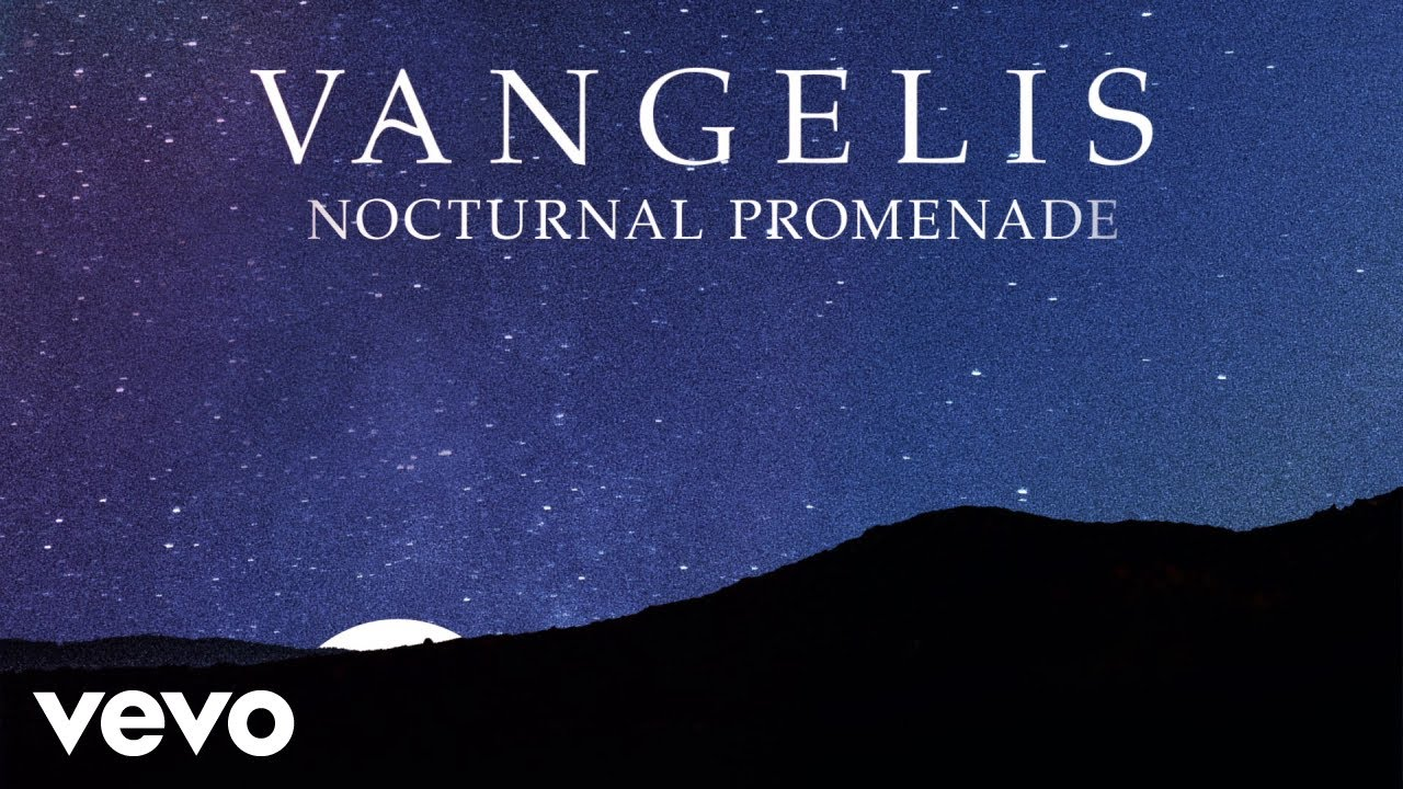 Vangelis Vangelis Nocturnal Promenade Youtube