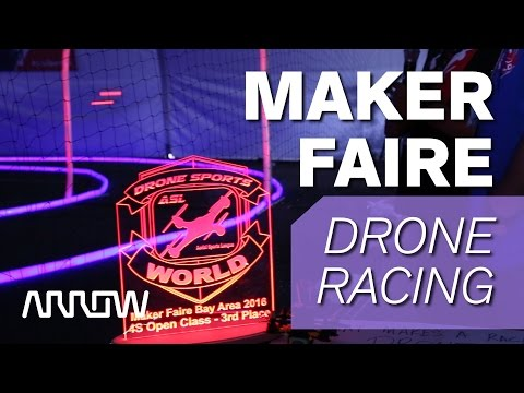 Arrow Electronics at Maker Faire 2016 - Drone Racing (MAKE: Drones)