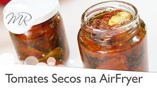 Tomates Secos na AirFryer – Fritadeira Sem Óleo