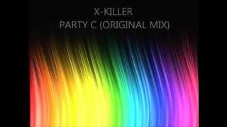 X-KILLER Party C (Original Mix)