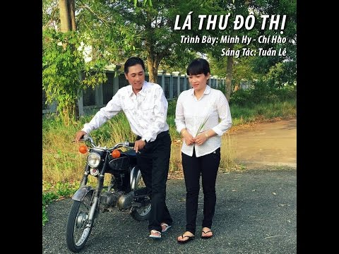 Lá Thư Đô Thị - Minh Hy, Chí Hào