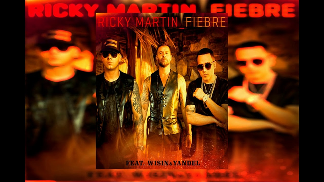 Ricky Martin Feat Wisin Yandel Fiebre Audio Youtube