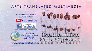Sikwenza Mkhulu by Isethembiso sabaNgcwele Male Ensemble