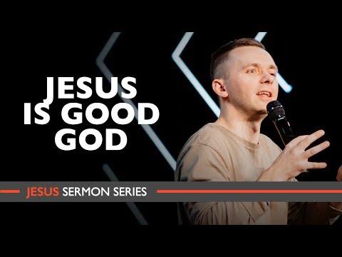 JESUS IS GOOD GOD | Pastor Vlad