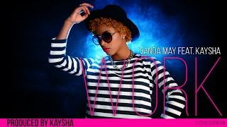 Vanda May - Work (feat. Kaysha) | Audio | Kizomba | Cover