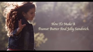 Pj Gaynard's How To Make A Peanut Butter And Jelly Sandwich