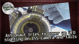 ASTRONAUT CAUGHT trying to hide UFOS near ISS on LIVE STREAM