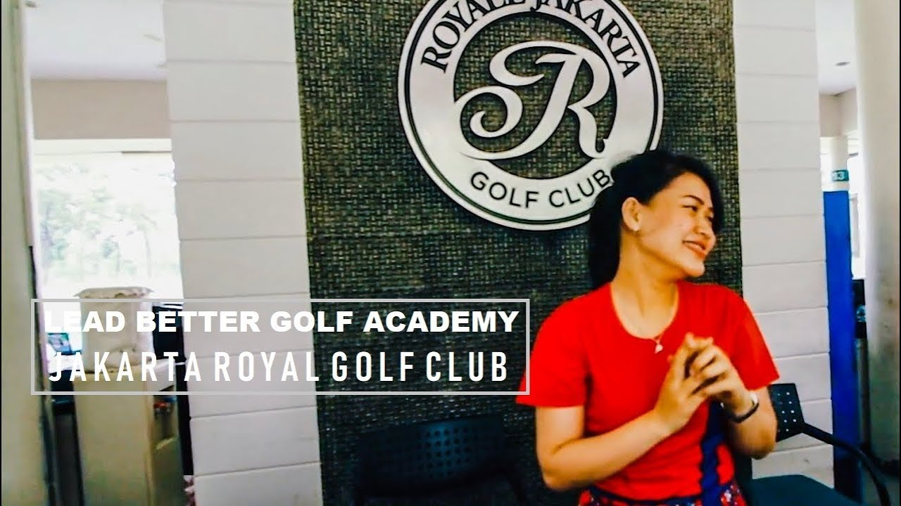 Lead Better Golf Academy Indonesia At Royale Jakarta Golf Club Driving