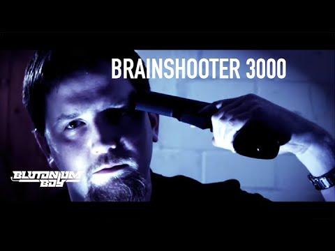 Blutonium Boy - Brainshooter 3000 (Official MusicVideo)