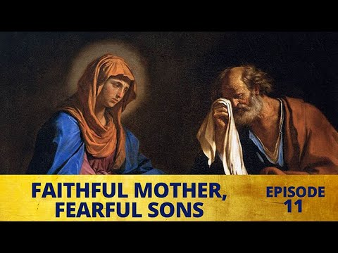 Faithful Mother, Fearful Sons – Marian Moments Episode Ten