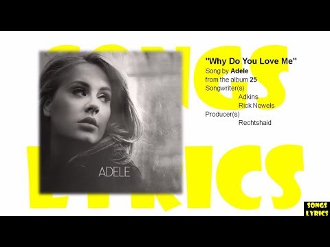 Why Do You Love Me (Adele) Lyrics (25) Album
