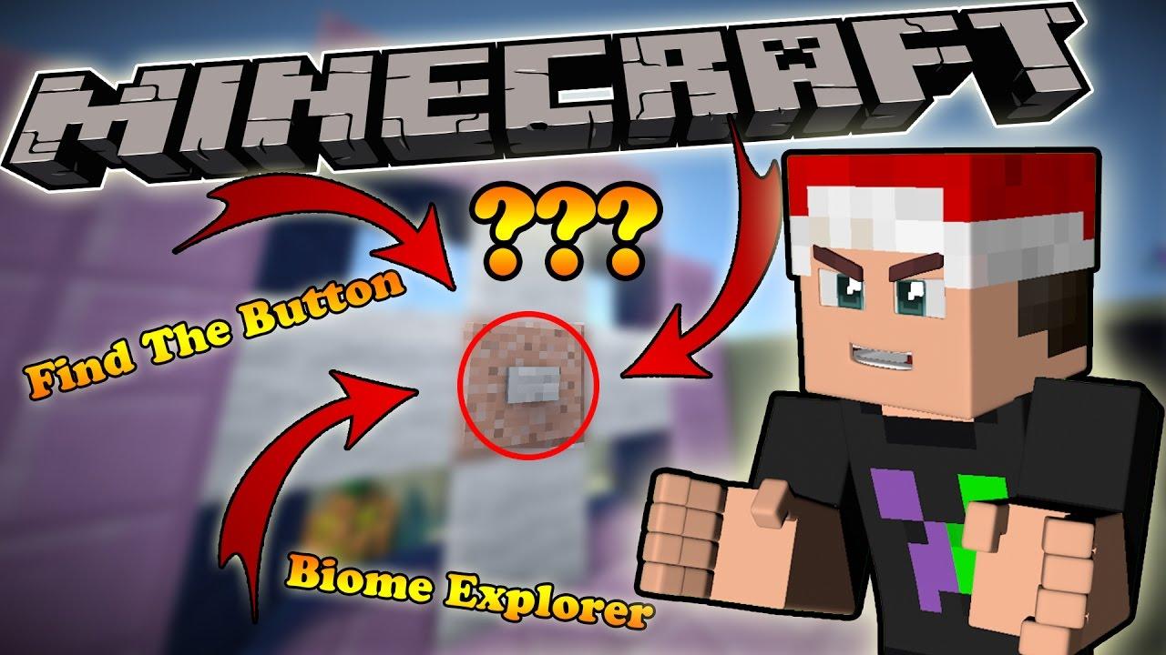 NHỮNG CÁI NÚT CHẾT TIỆT !!! (Minecraft Find The Button – Biome Explorer)