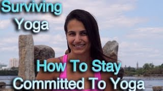 How to Stay Committed to a Regular Yoga Practice