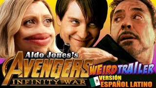 AVENGERS INFINITY WAR TRAILER BIZARRO (VERSION EN ESPAÑOL LATINO) | PARODIA POR ALDO JONES