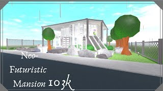 Roblox Welcome To Bloxburg  Neo-Futuristic Mansion  103k