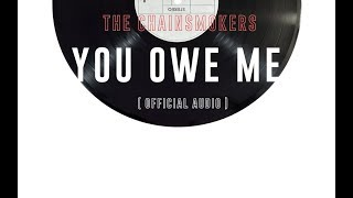 The Chainsmokers - You Owe Me | Official Audio |
