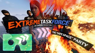 Extreme Task Force - Safe Space Party - GTA V 360 VR