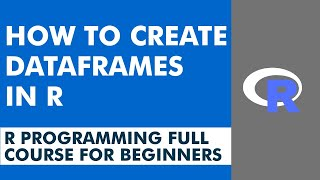 Dataframes in R | How to Create Dataframes in R | R programming for beginners