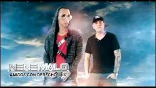 Nene Malo - Amigos Con Derecho (MIX)