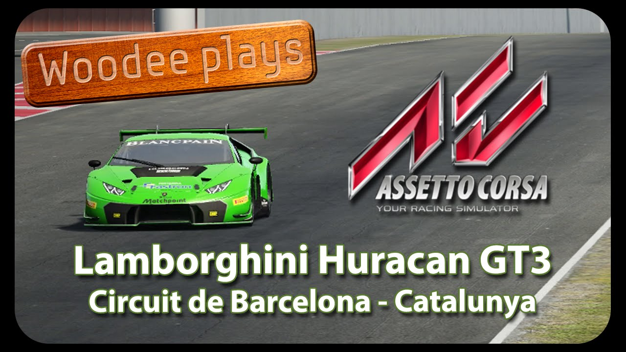 woodee plays assetto corsa lamborghini huracan gt3 at catalunya youtube. Black Bedroom Furniture Sets. Home Design Ideas