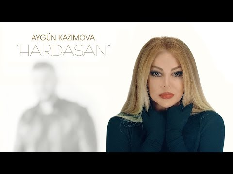 Aygün Kazımova - Hardasan (Official Music Video) 2018