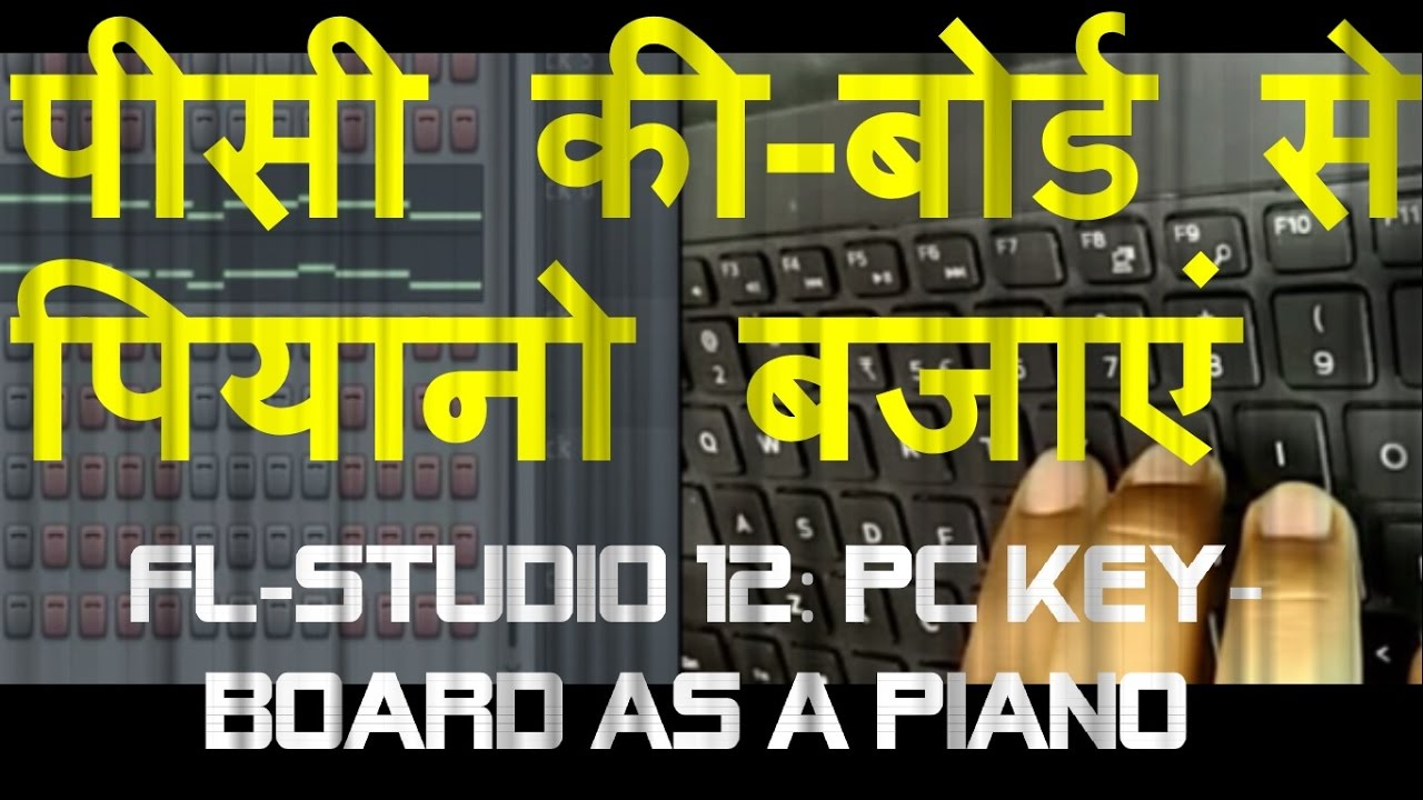 computer keyboard as a midi controller fl studio hindi tutorial youtube. Black Bedroom Furniture Sets. Home Design Ideas