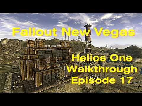 Helios One Fallout New Vegas Episode 17 Walkthrough