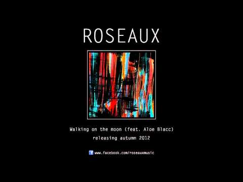 Roseaux - Walking on the moon (feat. Aloe Blacc)
