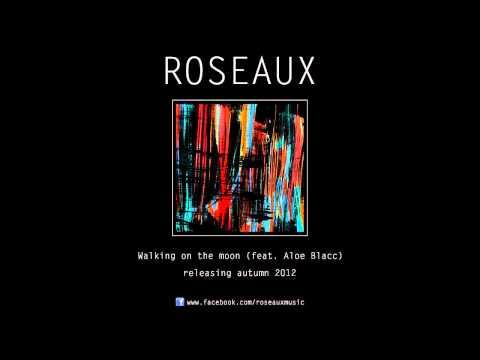 Roseaux - Walking on the moon (feat. Aloe Blacc)