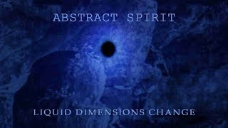 Watch Abstract Spirit Liquid Dimensions Change video
