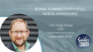 """Rural connectivity still needs improving"" with Craig Young"