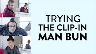Real Men Try the Clip-On Man Bun and the Results Are Hilarious!
