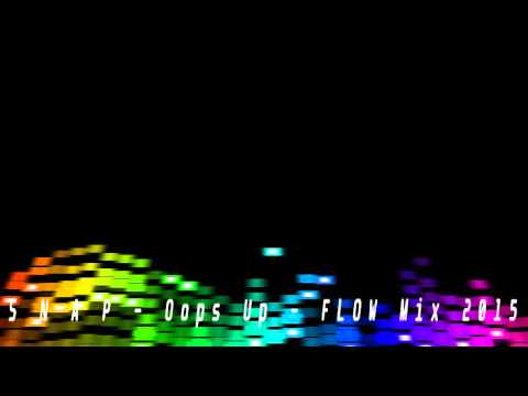 Snap - Oops Up - Flow Mix 2015