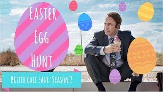 Easter Egg Hunt: BETTER CALL SAUL (Season 3)