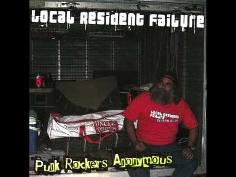 Local Resident Failure - Punk Rockers Anonymous (2008) FULL EP