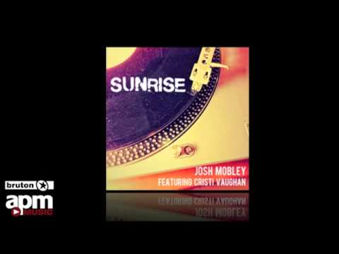 Sunrise by Josh Mobley featuring Cristi Vaughan