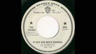 VISIONS-BLACK AND WHITE RAINBOW